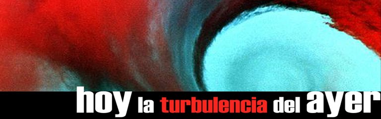 HOY LA TURBULENCIA DEL AYER