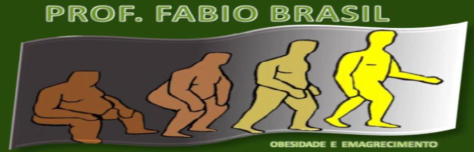 PROF. FABIO BRASIL - OBESIDADE E EMAGRECIMENTO