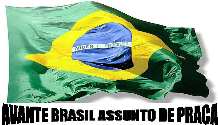 AVANTE BRASIL ASSUNTO DE PRACA