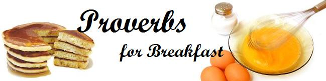 Proverbs for Breakfast