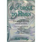 2517711066 84f0d9c25e Livro O Porquê do Hímen   Shelia Cooley
