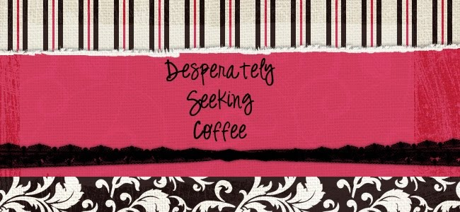 Desperately Seeking Coffee
