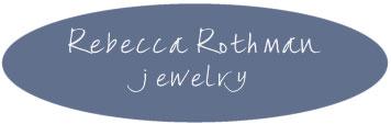 Rebecca Rothman Jewelry