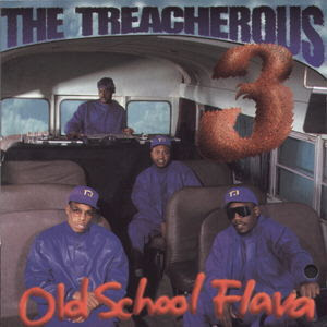 The Treacherous Three - Old School Flava (1994)