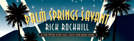 Palm Springs Savant- Rick Rockhill
