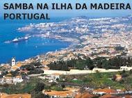 SAMBA NA ILHA DA MADEIRA-PORTUGAL