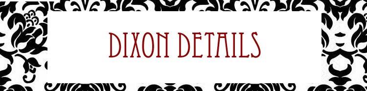 Dixon Details