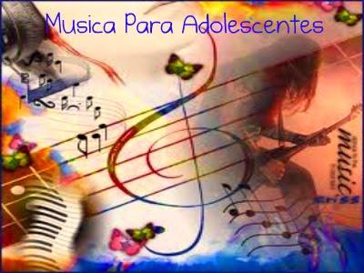 Musica Para Adolescentes