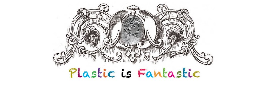 ♥ PLAsTIC is FANTAsTIC ♥