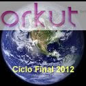 Orkut: Ciclo Final 2012