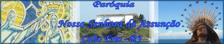 Paróquia Nossa Senhora da Assunção - Cabo Frio