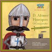 D. Afonso Henriques - O Conquistador