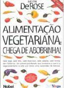 Alimentação Vegetariana: Chega de Abobrinha!