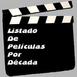 Listado de Películas por Década