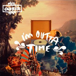 i'm outta time oasis single cover