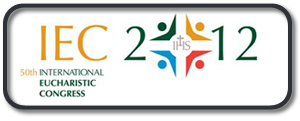 50th International Eucharistic Congress: Dublin 10-17th June 2012