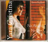 Yara Cristina - Na Alegria ou Na Dor 2008
