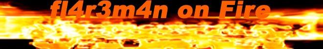 fl4r3m4n On Fire