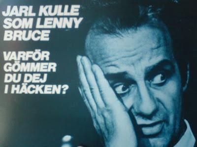 Jarl Kulle - Som Lenny Bruce - Varför Gömmer Du Dig I Häcken?