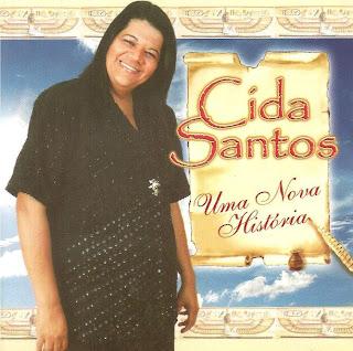 Cida Santos - Uma Nova Hist�ria