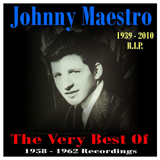 Johnny Maestro - The Very Best Of 1958-1962 Recordings - 1939-2010 R.I.P.