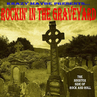 Krazy Maybe Presents...Rockin' In The Graveyard - The Sinister Side Of Rock And Roll - 2010