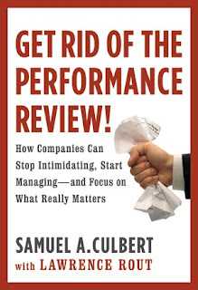Get Rid of the Performance Review!: How Companies Can Stop Intimidating, Start Managing--and Focus on What Really Matters - at Amazon.com