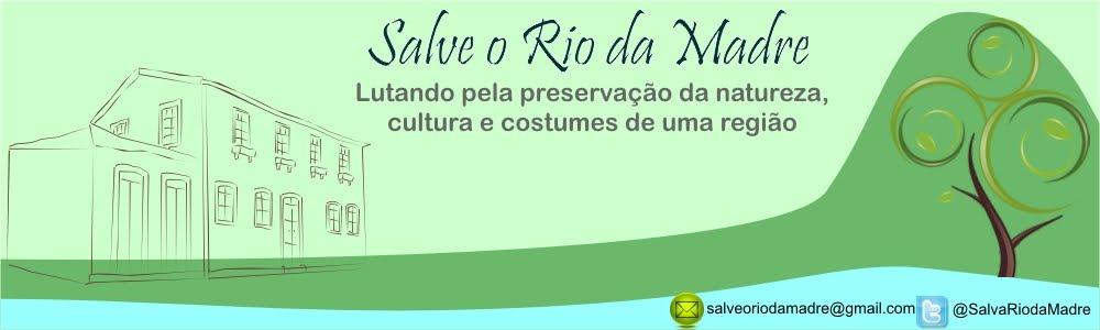 Salve o Rio da Madre