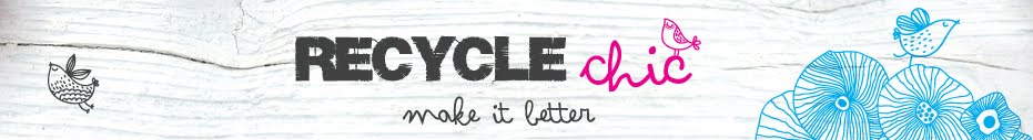 Recycle Chic - Make it Better