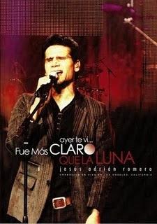 Jesus Adrian Romero - Ayer Te Vi... Fue M�s Claro que La Luna - En Vivo - Audio do DVD 2008