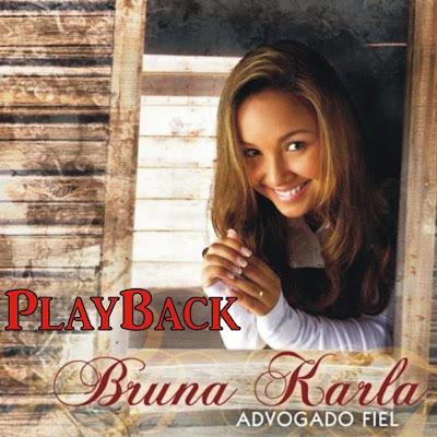 baixar Bruna Karla   Advogado Fiel 2009 (PlayBack) | músicas