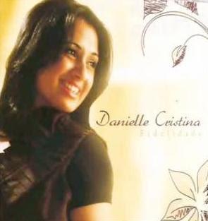 Baixar MP3 Grátis Danielle+Cristina+ +Fidelidade+ +2009+%28Lan%C3%A7amento%29 Danielle Cristina   Fidelidade (2009)