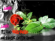 love is the red rose on your coffin door