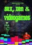 Sex, Zen & Videogames