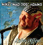 "Mike ""Mad Dog"" Adams - A Put-In-Bay, OH / ""Round House Bar"" Favorite Performer!"