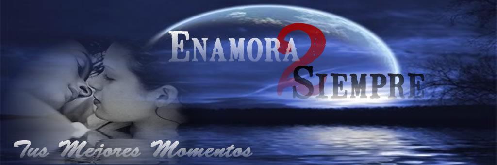 ))) Enamora2Siempre (((