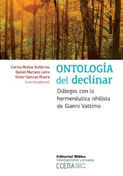 Ontología del declinar. Diálogos con la hermenéutica nihilista de Gianni Vattimo
