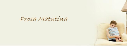 Prosa Matutina