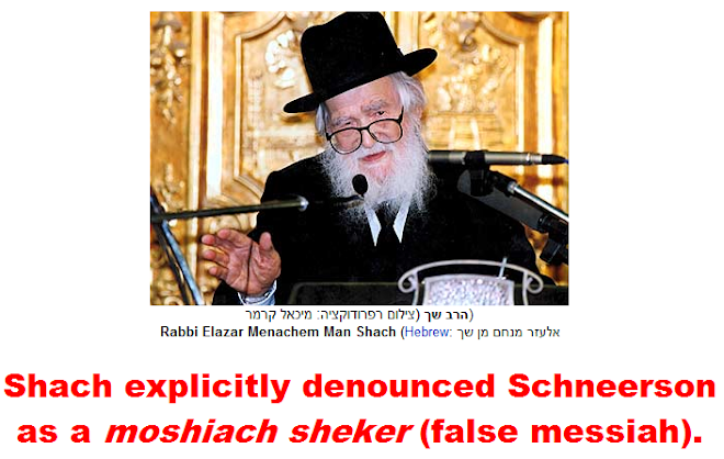 Shach explicitly denounced Schneerson as a false messiah