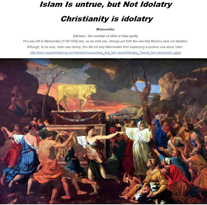 Islam is untrue, Christianity is idolatry