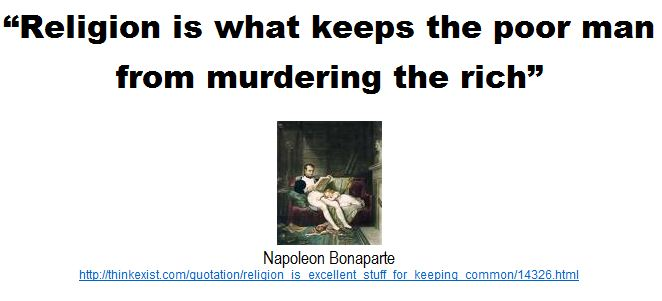 Religion is what keeps the poor man from murdering the rich.