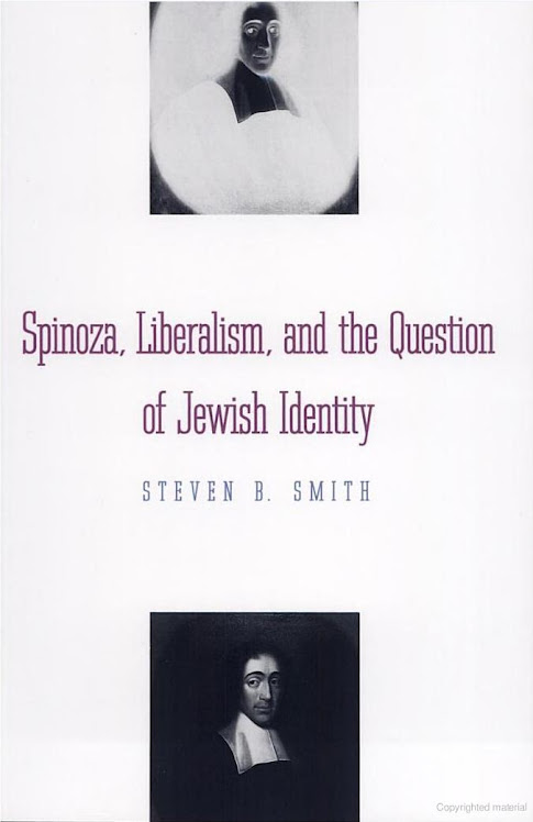 Spinoza, Liberalism, and the Question of Jewish Identity By Steven B. Smith