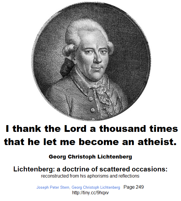 Georg Christoph Lichtenberg -  I thank the Lord a thousand times that he let me become an atheist