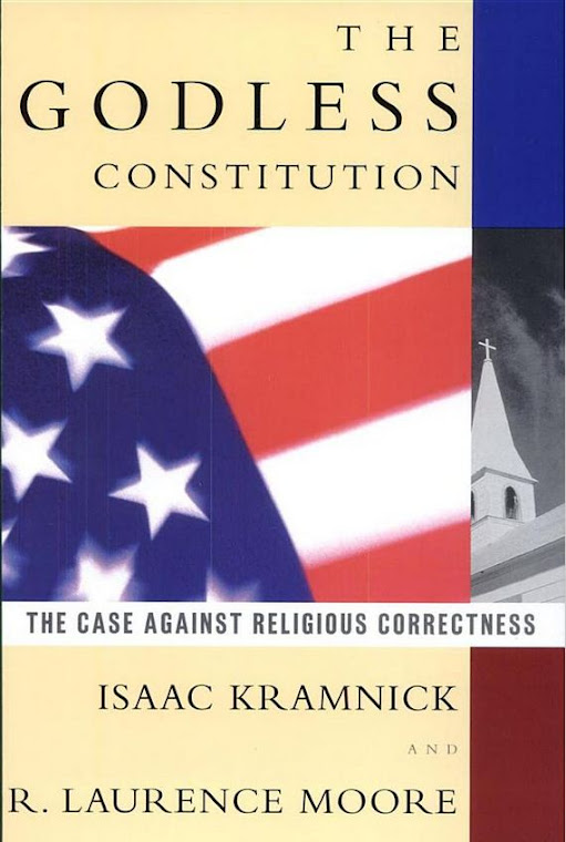 The godless constitution- the case against religious correctness By Isaac Kramnick, Robert Laurence