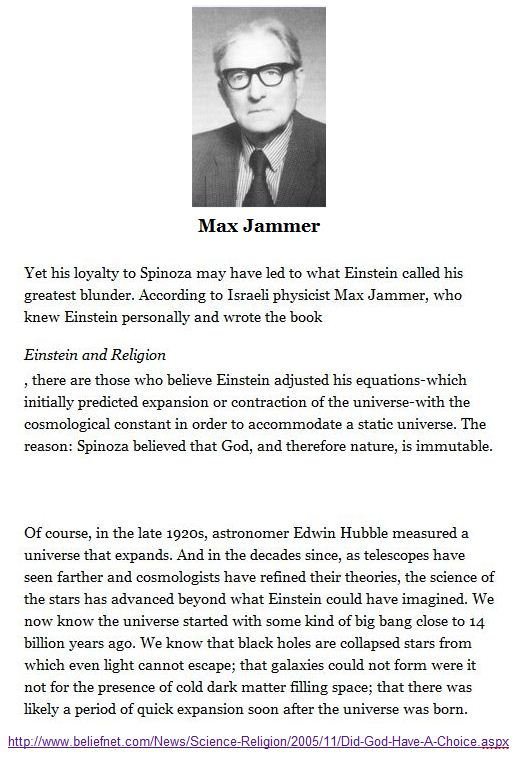 Max Jammer  - his loyalty to Spinoza may have led to what Einstein called his greatest blunder.