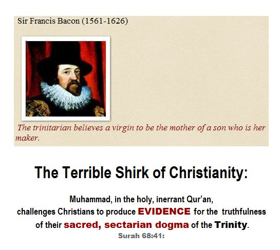 Sir Francis Bacon - the trinitarian believes.