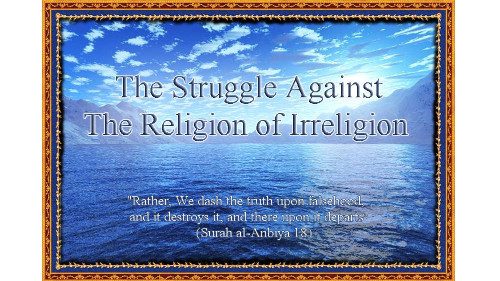 The Struggle Against The Religion of Irreligion