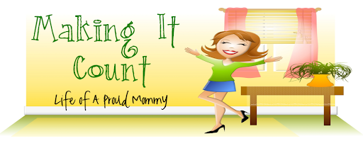 Making It Count...Life Of A Proud Mommy