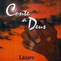 Lázaro – Conte A Deus