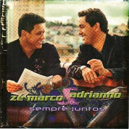 Zé Marco e Adriano – Sempre Juntos